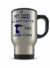 14oz Aluminium Travel Mug - If My Dad Can't Fix It Then No One Can