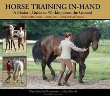 Horse Training In-Hand: A Modern Guide to Working from the Ground, Mistral, Kip,