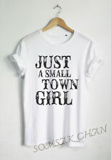 JUST A SMALL TOWN GIRL T SHIRT FASHION QUOTE TEE FUNNY SHIRTS TUMBLR PINTEREST
