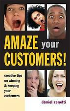 Amaze Your Customers!: Creative Tips on Winning and Keeping Your Customers,GOOD