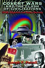 Covert Wars and the Clash of Civilizations: UFOS, Oligarchs and Space Secrecy, F