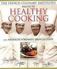 French Culinary Institute's Salute to Healthy Cooking by Andre Soltner,...
