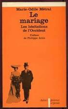 MARIE-ODILE METRAL: LE MARIAGE, LES HESITATIONS DE L'OCCIDENT. ED AUBIER. 1977.