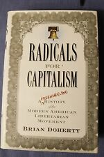 Radicals for Capitalism : A Freewheeling History of the Modern.. (Signed)