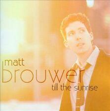 Till The Sunrise 2009 by Matt Brouwer