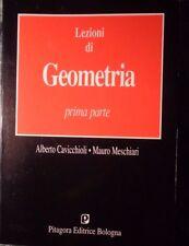 LEZIONI DI GEOMETRIA PRIMA PARTE ALBERTO CAVICCHIOLI PITAGORA EDITRICE 1994