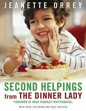 Second Helpings from the Dinner Lady: With Over 120 Quick and Easy Recipes