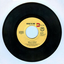 Philippines WILLY CRUZ Ikaw Pa Rin OPM 45 rpm Record