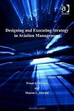 NEW - Designing and Executing Strategy in Aviation Management