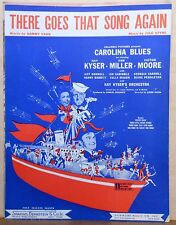 "There Goes That Song Again - 1944 sheet music - from movie  ""Carolina Blues"""
