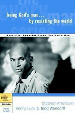 Being God's Man by Resisting the World (The Every Man Series)
