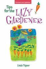 Tips for the Lazy Gardener by Linda Tilgner (1998, Paperback, Revised)