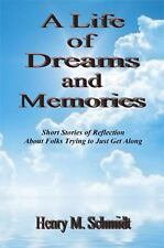 A Life of Dreams and Memories : Short Stories of Reflection about Folks...