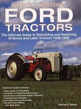 How to Restore Ford Tractors : The Ultimate Guide to Rebuilding and Restoring...