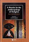 A Reader in the Anthropology of Religion (Blackwell Anthologies in Social and Cu