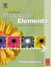 Adobe Photoshop Elements 2.0: A Visual Introduction to Digital Imaging by...
