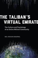 The Taliban's Virtual Emirate: The Culture and Psychology of an Online Militant