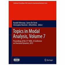 Topics in Modal Analysis, Volume 7 : Proceedings of the 31st IMAC, a...