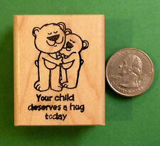 Your Child Deserves a Hug Today, Teacher's Rubber Stamp, Wood Mounted