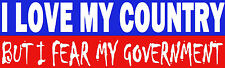"Color Bumper Sticker ""I LOVE MY COUNTRY But I Fear my Government"" NSA snowden"