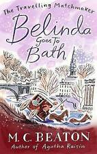 Belinda Goes to Bath (Travelling Matchmaker 2), By M. C. Beaton,