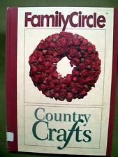 Family Circle Country Crafts (1996, Hardcover)