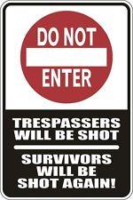 """Metal Sign Do Not Enter Tresspassers Will Be Shot 8"""" x 12"""" Aluminum S042"""