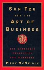 Sun Tzu and the Art of Business: Six Strategic Principles for Managers by McNei