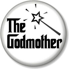 "The GODMOTHER 1"" Pin Button Badge Christening Baptism Fairy Wand Godfather (4)"