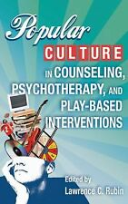 Popular Culture in Counseling, Pschotherpay, and Play-Based Interventions...
