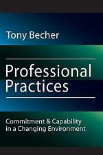 Professional Practices: Commitment and Capability in a Changing Environment