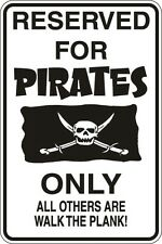 "Metal Sign Reserved For Pirates Only 8"" x 12"" Aluminum S102"