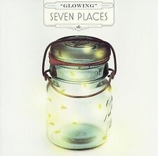 Glowing, Seven Places, New