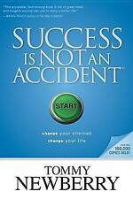 Success Is Not an Accident: Change Your Choices; Change Your Life Newberry, Tom
