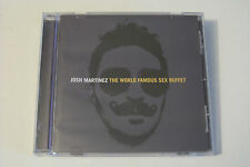 JOSH MARTINEZ - THE WORLD FAMOUS SEX BUFFET CD 2008 (Awol One Devin The Dude)