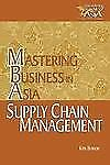 Supply Chain Management in the Mastering Business in Asia series (Mastering Busi