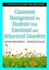 Classroom Management for Students With Emotional and Behavioral Disorders: A Ste