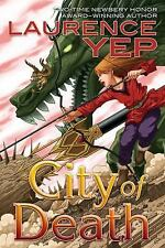 City Trilogy Ser.: City of Death 3 by Laurence Yep (2013, Hardcover)