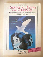 I SOGNI DELL'UOMO E DELLA DONNA - GERTI SENGER - GREMESE 1987 A7