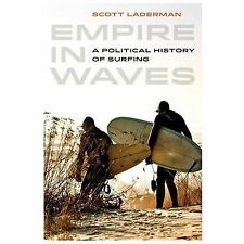 A Political History of Surfing by Scott Laderman (2014, Paperback)