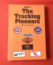 The Trucking Pioneers, M.K. Terebecki, Book IX, 123 pages 1999, 17 companies