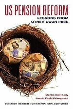 US Pension Reform: Lessons from Other Countries, Kirkegaard, Jacob Funk, Baily,