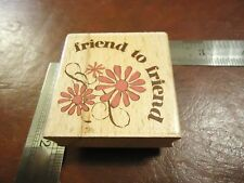 FRIEND TO FRIEND RUBBER STAMP QUOTES SAYINGS FLOWERS LETTER FRIENDSHIP