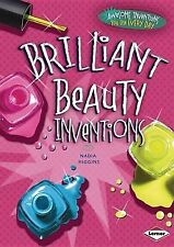 Brilliant Beauty Inventions (Awesome Inventions You Use Every Day) by Nadia Hig