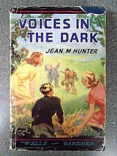 VOICES IN THE DARK by JEAN M HUNTER - WELLS GARDNER DARTON & CO 1950 - H/B D/W