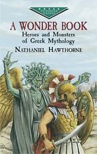 A Wonder Book: Heroes and Monsters of Greek Mythology Dover Children's Evergree