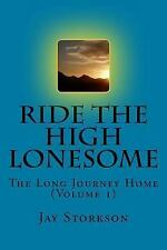 Ride the High Lonesome: Ride the High Lonesome (Volume One) : The Long...