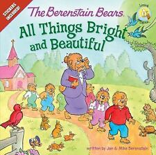 THE BERENSTAIN BEARS All Things Bright and Beautiful (Brand New Paperback)