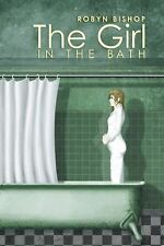 The Girl in the Bath by Robyn Bishop (2014, Paperback)