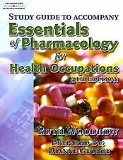 Study Guide to Essentials of Pharmacology for Health Occupations, Woodrow, Ruth,